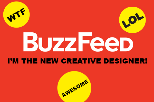 Headhunted by BuzzFeed to be their UK Creative Designer